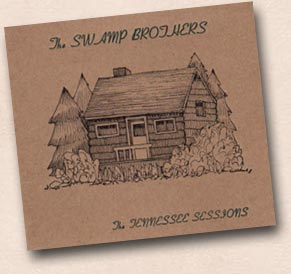 "The Swamp Brotheres - ""The Tennessee Sessions"""